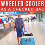 Packing hack - why a wheeled cooler makes a great checked bag