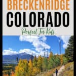 Hikes in Breckenridge that are perfect for kids